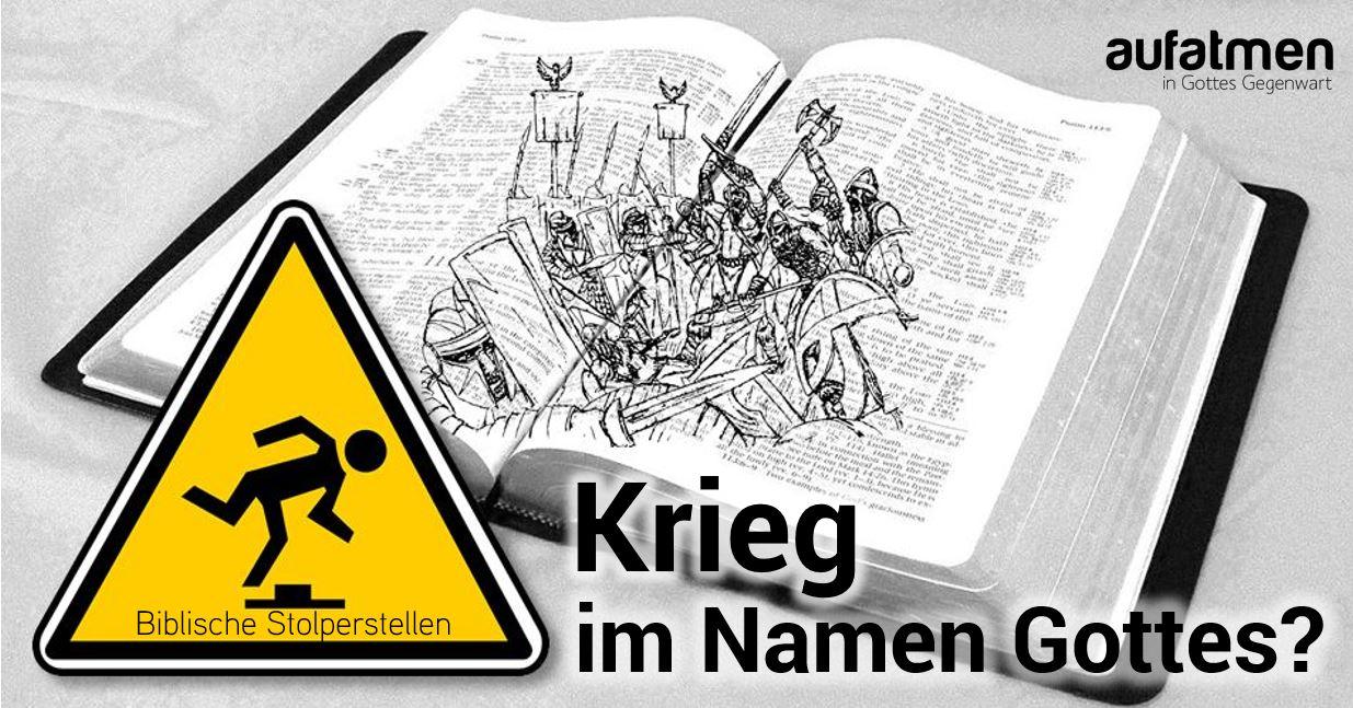 Biblische Stolperstellen: Krieg im Namen Gottes?