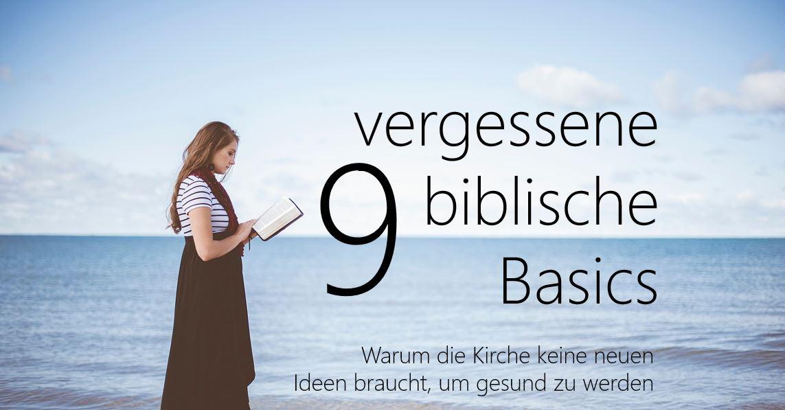 9 vergessene biblische Basics