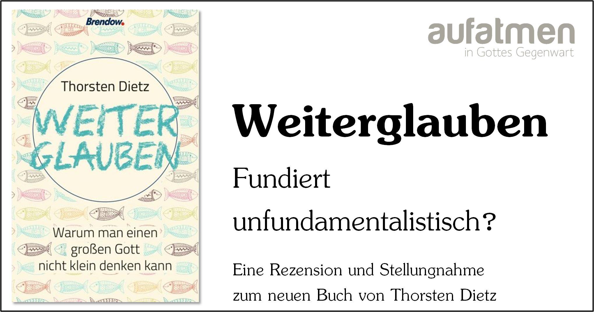 WEITERGLAUBEN – Fundiert unfundamentalistisch?