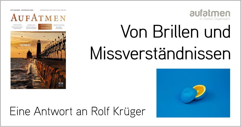 Von Brillen und Missverständnissen – eine Antwort an Rolf Krüger