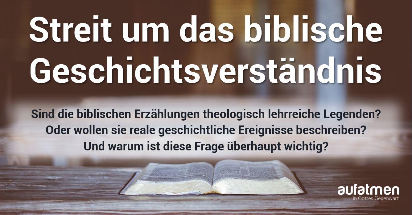 Streit um das biblische Geschichtsverständnis