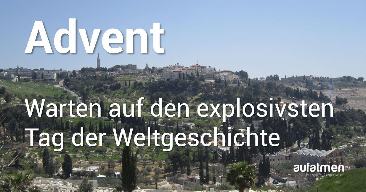 Advent: Warten auf den explosivsten Tag der Weltgeschichte
