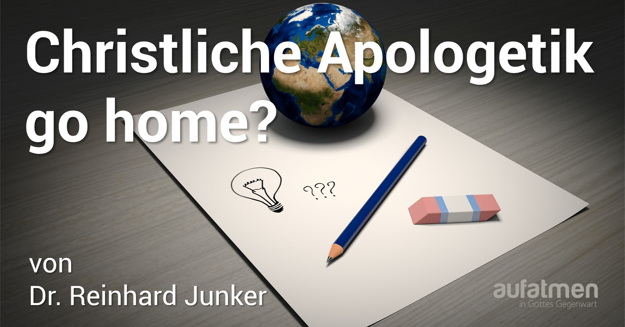 Christliche Apologetik go home?